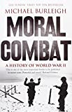 Moral Combat: A History of World War II (000719577X) by Burleigh, Michael