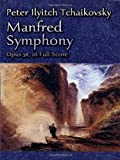 Manfred Symphony, Opus 58, in Full Score (Dover Music Scores) (0486445402) by Tchaikovsky, Peter Ilyitch