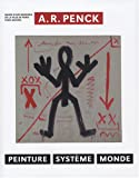 echange, troc Ingrid Pfeiffer, Fabrice Hergott, A. R. Penck, Bernard Marcadé, Collectif, Pirkko Rathgeber - A.R. Penck : Peinture, Système, Monde