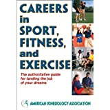 Careers in Sport, Fitness, and Exercise ~ American Kinesiology...