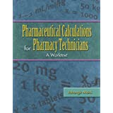Pharmaceutical Calculations for Pharmacy Technicians: A Worktext ~ Jahangir Moini