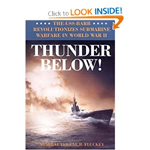 Thunder Below!: The USS *BarbRevolutionizes Submarine Warfare in World War II by Eugene B. Fluckey
