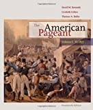 The American Pageant: Volume I: To 1877 (0547166591) by Kennedy, David M.
