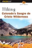 Hiking Colorados Sangre de Cristo Wilderness (Regional Hiking Series)