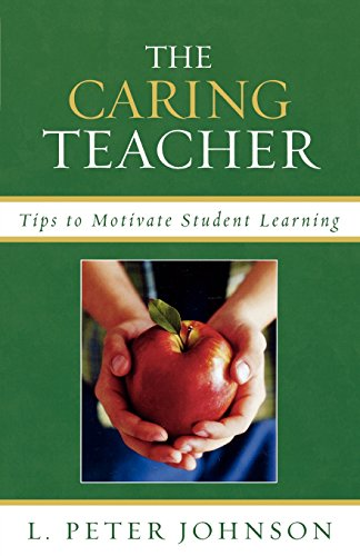 The Caring Teacher: Tips to Motivate Student Learning