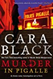 Murder in Pigalle: (Aimee Leduc Investigations)
