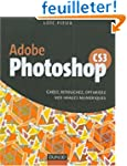 Adobe Photoshop CS3 : De la retouche...