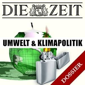 Umwelt und Klimapolitik (DIE ZEIT) Hörbuch