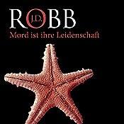 Mord ist ihre Leidenschaft (Eve Dallas 06) | J. D. Robb