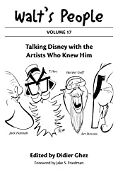 Walt's People: Volume 17: Talking Disney with the Artists Who Knew Him by Theme Park Press
