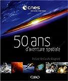 echange, troc CNES, Philippe Collot - 50 ans d'aventure spatiale