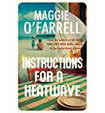 Maggie O'Farrell [ Instructions for a Heatwave ] [ INSTRUCTIONS FOR A HEATWAVE ] BY O'Farrell, Maggie ( AUTHOR ) Feb-28-2013 HardCover