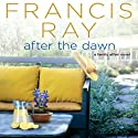 After the Dawn: A Family Affair Novel, Book 3 (       UNABRIDGED) by Francis Ray Narrated by Allyson Johnson