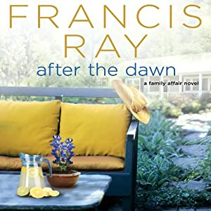 After the Dawn: A Family Affair Novel, Book 3 | [Francis Ray]