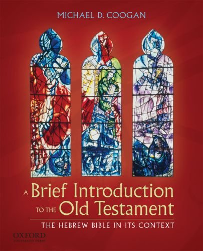 A Brief Introduction to the Old Testament: The Hebrew...