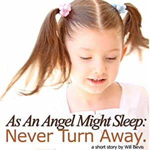As an Angel Might Sleep: Never Turn Away | [Will Bevis]