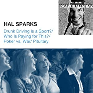 Drunk Driving Is a Sport? / Who Is Paying for This? / Poker vs. War / Pituitary Powers Activate! | [Hal Sparks]