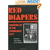 Red Diapers: GROWING UP IN THE COMMUNIST LEFT