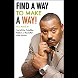 img - for Find a Way to Make a Way!: You're Either Part of the Problem, or You're Part of the Solution book / textbook / text book