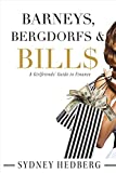 img - for Barneys, Bergdorfs & Bill$: A Girlfriends' Guide to Finance book / textbook / text book