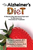 The Alzheimer's Diet: A Step-by-Step Nutritional Approach for Memory Loss Prevention and Treatment (Volume 1)