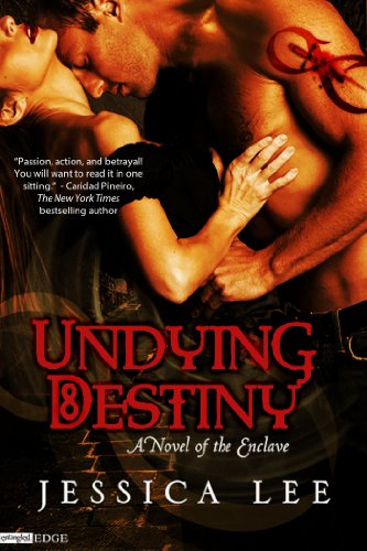 Undying Destiny (A Novel of the Enclave) (Entangled Edge) by Jessica Lee
