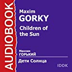 Children of the Sun [Russian Edition] | Maxim Gorky