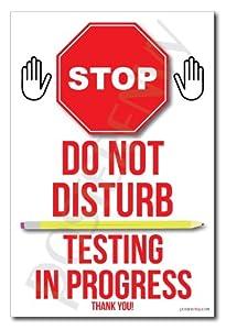 Quiet Please Testing Sign Amazon.com : Stop - Do...