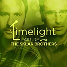 Failure with the Sklar Brothers  by Limelight Narrated by Michael Palascak, Joey Devine, Collin Moulton, Randal Sklar, Jason Sklar