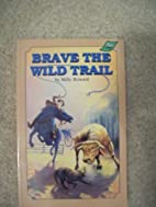 Brave the Wild Trail A Light Line Book by…