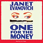 One for the Money (       ABRIDGED) by Janet Evanovich Narrated by Lori Petty