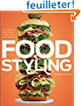 Food Styling: The Art of Preparing Fo...