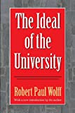 The Ideal of the University (Foundations of Higher Education) (156000603X) by Wolff, Robert Paul