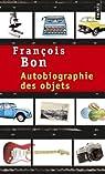 Autobiographie des objets par Bon