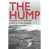 The Hump: America's Strategy for Keeping China in World War II (Williams-Ford Texas AandM University Military History Series)
