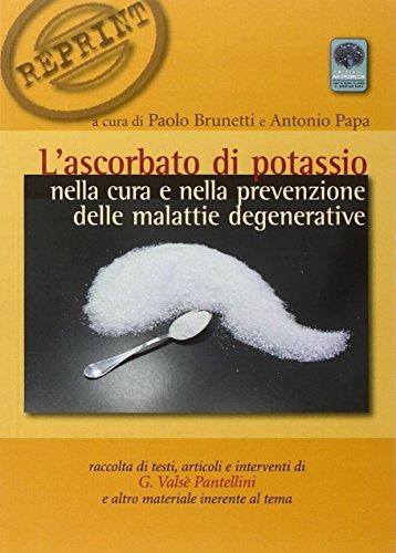 L'ascorbato di potassio nella cura e nella prevenzione delle malattie degenerative
