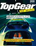 Top Gear Top Drives: Road Trips of a Lifetime in the World's Most Dramatic Locations