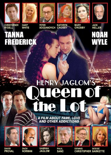 Queen of the Lot, Tanna Frederick, Noah Wyle, Henry Jaglom