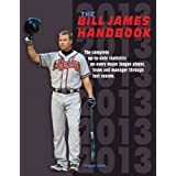 The Bill James Handbook 2013 by Bill James and Baseball Info Solutions