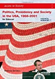 img - for Access to History: Politics, Presidency and Society in the USA 1968-2001 by Sanders, Vivienne (2008) Paperback book / textbook / text book
