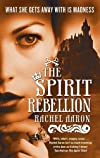 The Spirit Rebellion (The Legend of Eli Monpress)