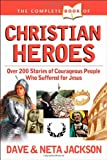 The Complete Book of Christian Heroes (0842334858) by Jackson, Dave