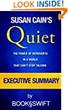 Quiet: The Power of Introverts in a World That Can't Stop Talking by Susan Cain | Executive Summary (Quiet Susan Cain)