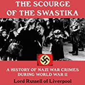 The Scourge of the Swastika: A History of Nazi War Crimes During World War II | [Lord Russell of Liverpool]