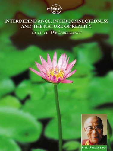 H.H.  Dalai Lama - Interdependence, Interconnectedness And The Nature Of Reality