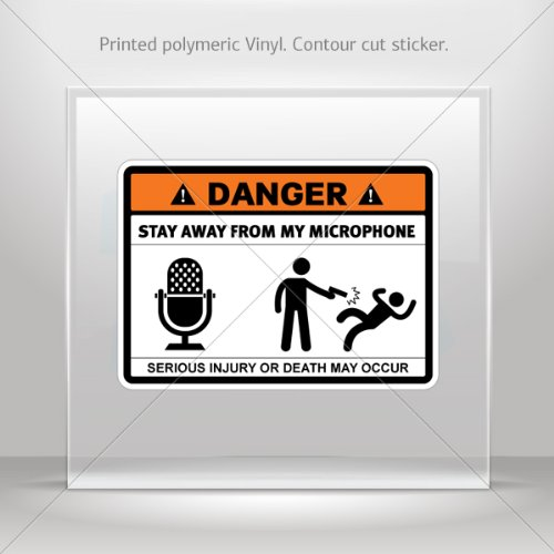 Decal Sticker Danger Funny Stay Away From My Microphone Car Garage Door 6 X 4.3 Inches Vinyl Color Print 0600 X3663