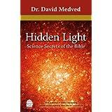 Hidden Light: Science Secrets of the Bible ~ David Medved
