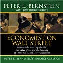 Economist on Wall Street: The Sanctity of Gold, the Security of Investments, Other Delusions (       UNABRIDGED) by Peter L Bernstein Narrated by Sean Pratt