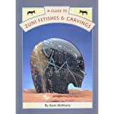 A Guide to Zuni Fetishes and Carvings ~ Robin Stancliff