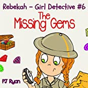 Rebekah - Girl Detective #6: The Missing Gems | PJ Ryan